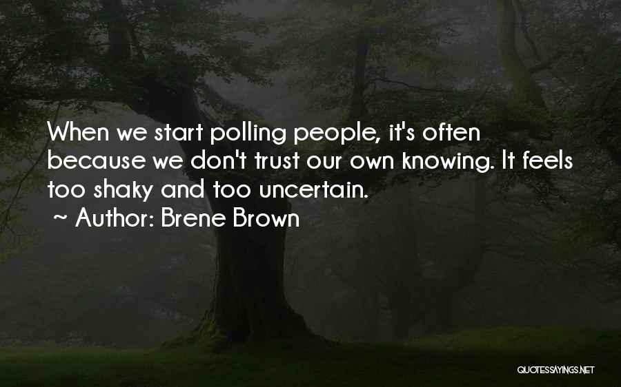 Not Knowing How To Trust Quotes By Brene Brown
