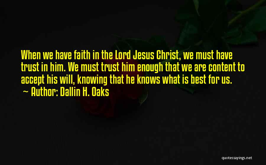 Not Knowing How To Trust Quotes By Dallin H. Oaks