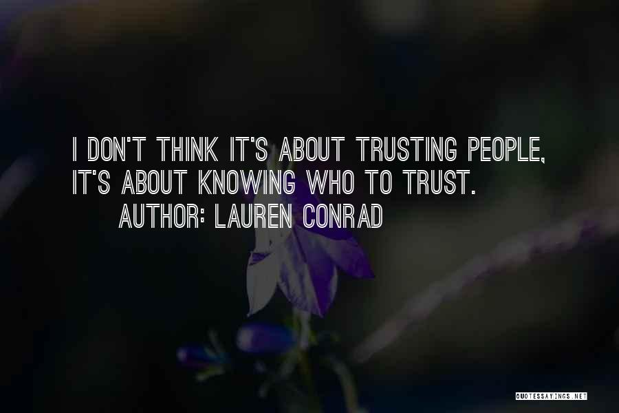Not Knowing How To Trust Quotes By Lauren Conrad