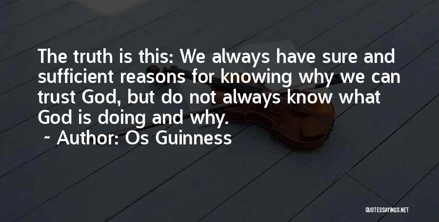 Not Knowing How To Trust Quotes By Os Guinness