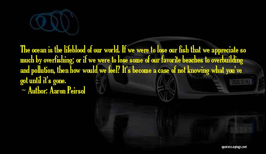 Not Knowing How You Feel Quotes By Aaron Peirsol
