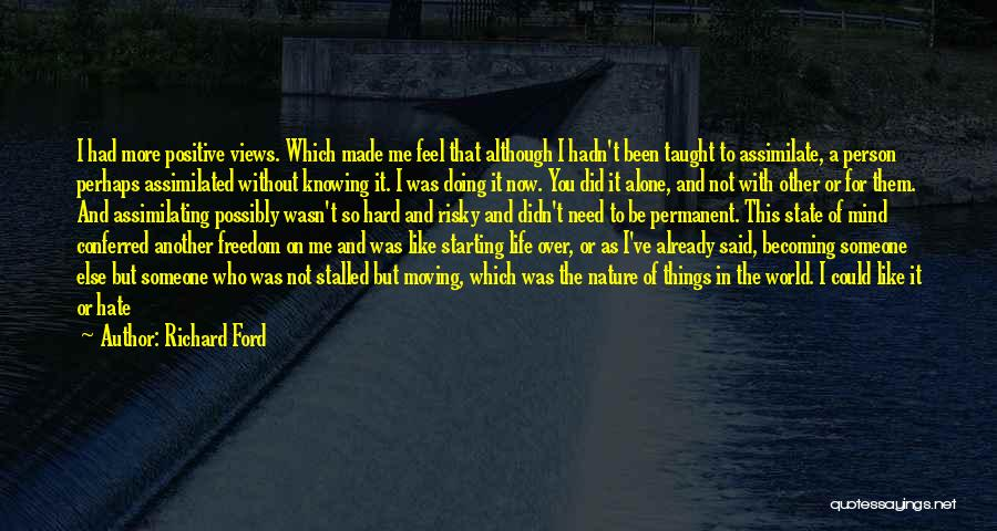 Not Knowing How You Feel Quotes By Richard Ford