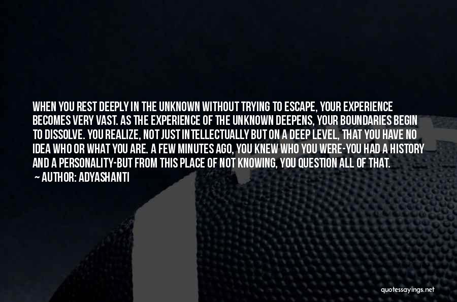 Not Knowing The Unknown Quotes By Adyashanti