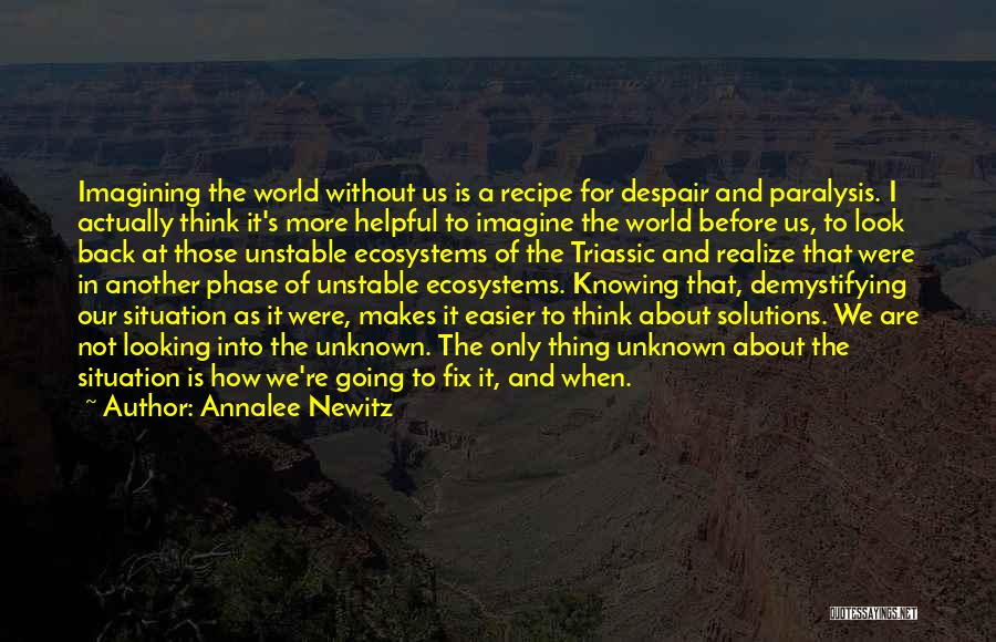 Not Knowing The Unknown Quotes By Annalee Newitz