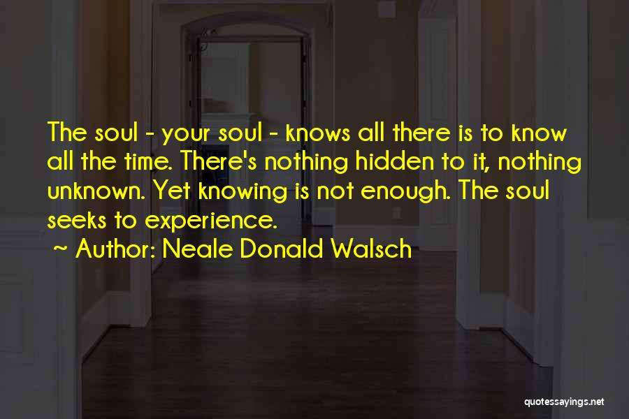 Not Knowing The Unknown Quotes By Neale Donald Walsch