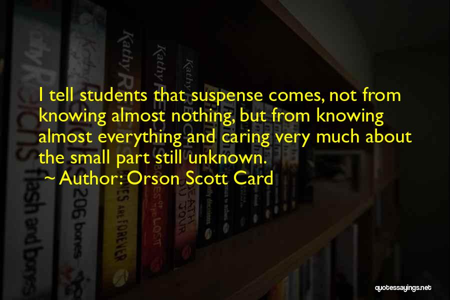 Not Knowing The Unknown Quotes By Orson Scott Card