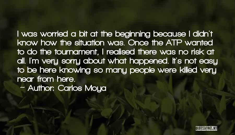 Not Knowing What Happened Quotes By Carlos Moya