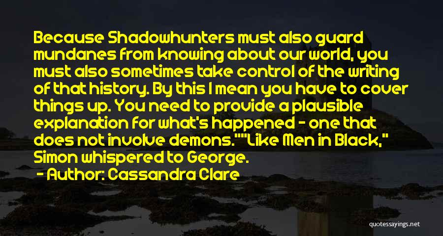 Not Knowing What Happened Quotes By Cassandra Clare