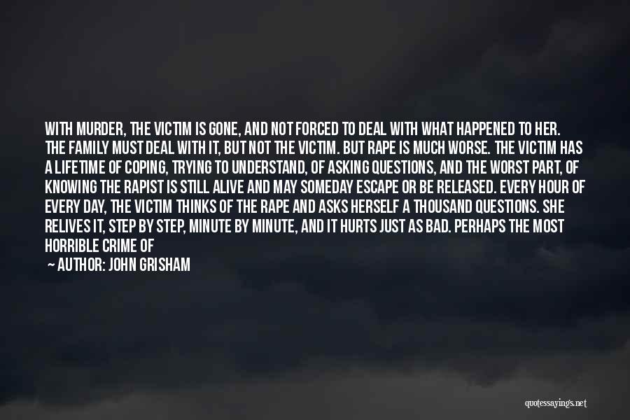 Not Knowing What Happened Quotes By John Grisham