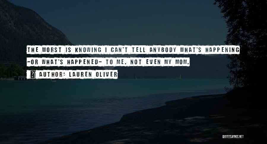 Not Knowing What Happened Quotes By Lauren Oliver