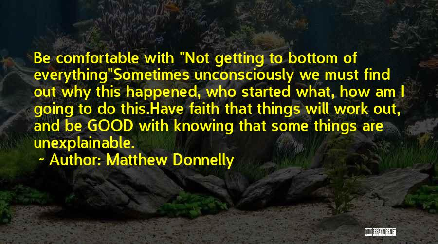 Not Knowing What Happened Quotes By Matthew Donnelly