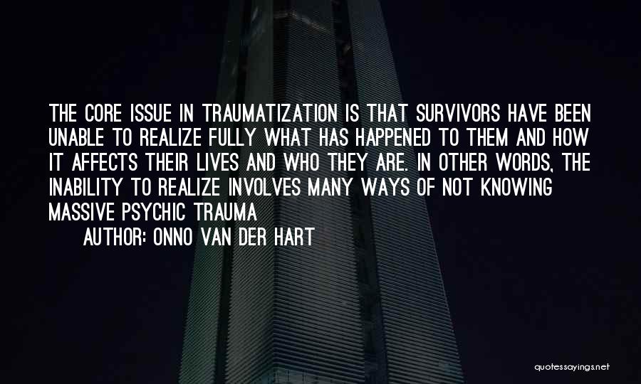Not Knowing What Happened Quotes By Onno Van Der Hart