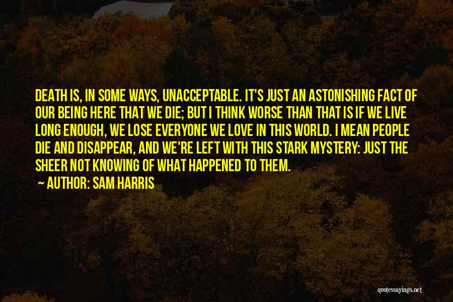Not Knowing What Happened Quotes By Sam Harris