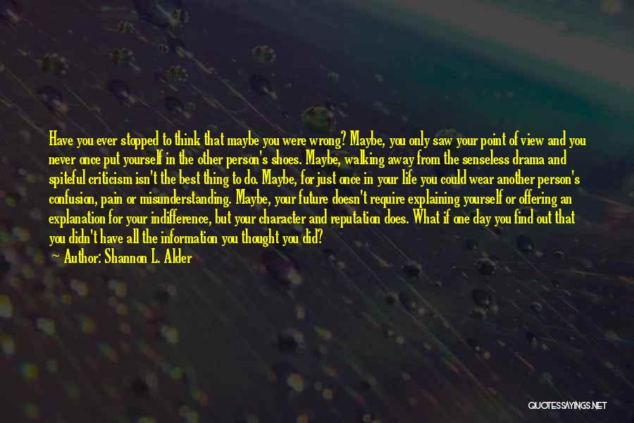 Not Knowing What Happened Quotes By Shannon L. Alder