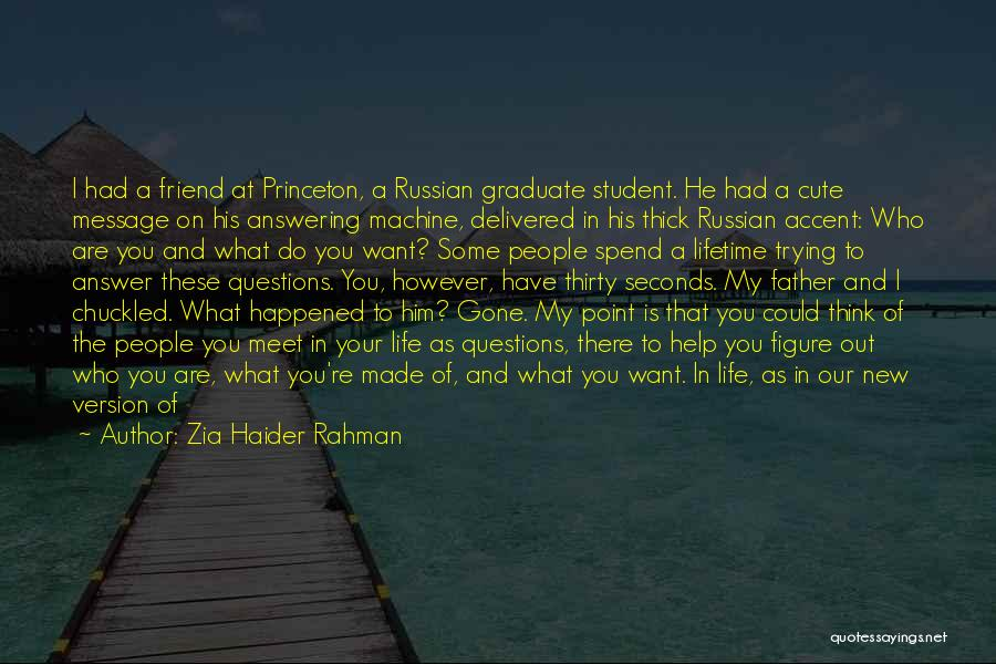 Not Knowing What Happened Quotes By Zia Haider Rahman