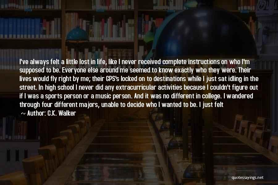 Not Knowing What Someone Else Is Going Through Quotes By C.K. Walker