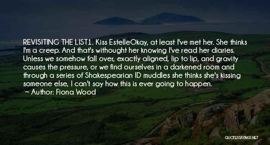 Not Knowing What Someone Else Is Going Through Quotes By Fiona Wood