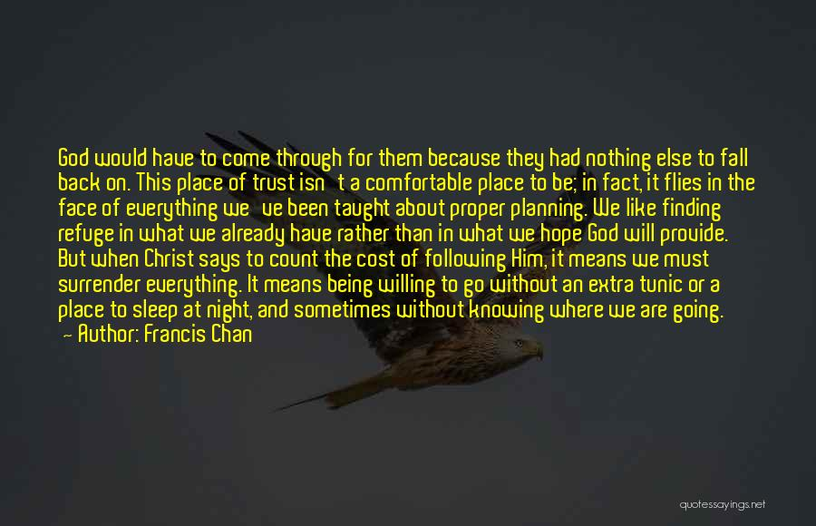 Not Knowing What Someone Else Is Going Through Quotes By Francis Chan