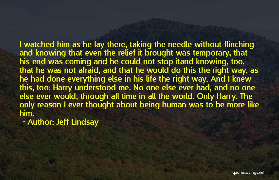 Not Knowing What Someone Else Is Going Through Quotes By Jeff Lindsay