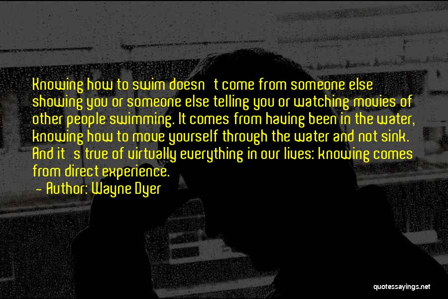 Not Knowing What Someone Else Is Going Through Quotes By Wayne Dyer