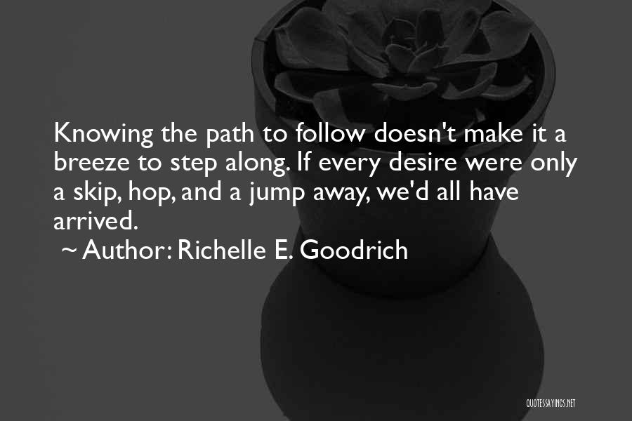 Not Knowing What You Want To Do With Your Life Quotes By Richelle E. Goodrich