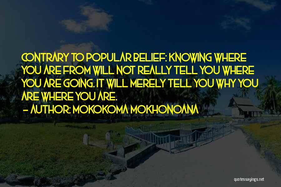 Not Knowing Where You're Going Quotes By Mokokoma Mokhonoana