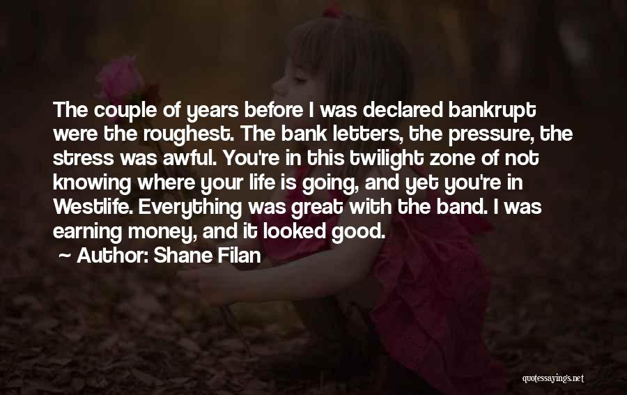 Not Knowing Where You're Going Quotes By Shane Filan