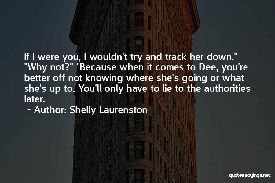 Not Knowing Where You're Going Quotes By Shelly Laurenston