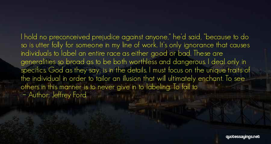 Not Labeling Yourself Quotes By Jeffrey Ford
