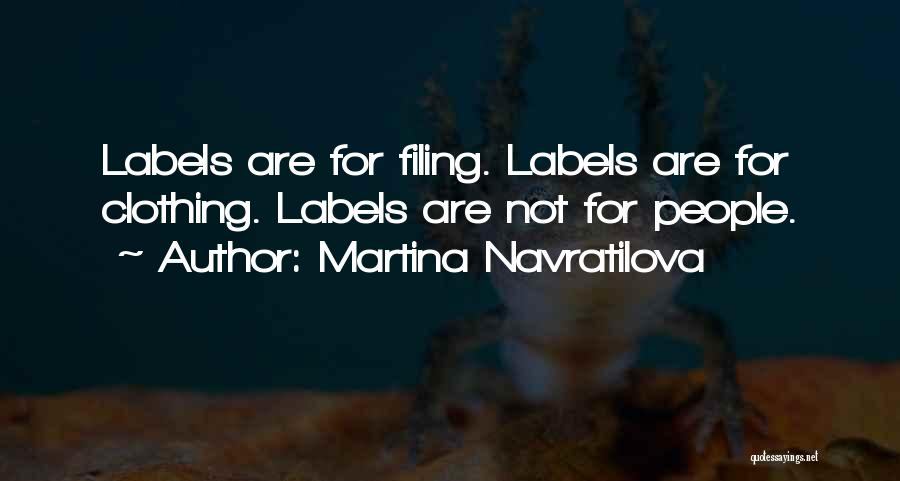 Not Labeling Yourself Quotes By Martina Navratilova