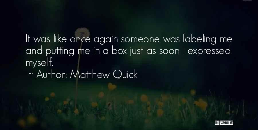 Not Labeling Yourself Quotes By Matthew Quick