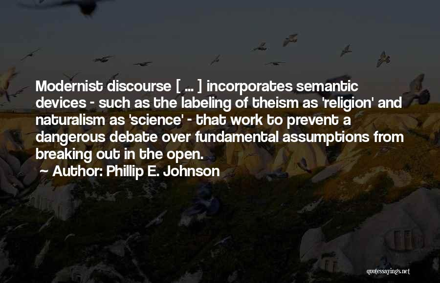 Not Labeling Yourself Quotes By Phillip E. Johnson