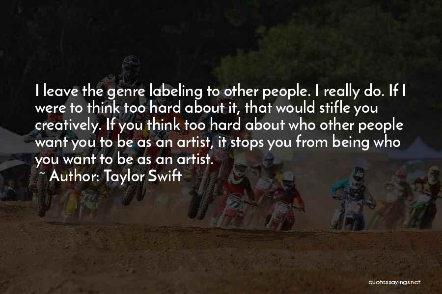 Not Labeling Yourself Quotes By Taylor Swift