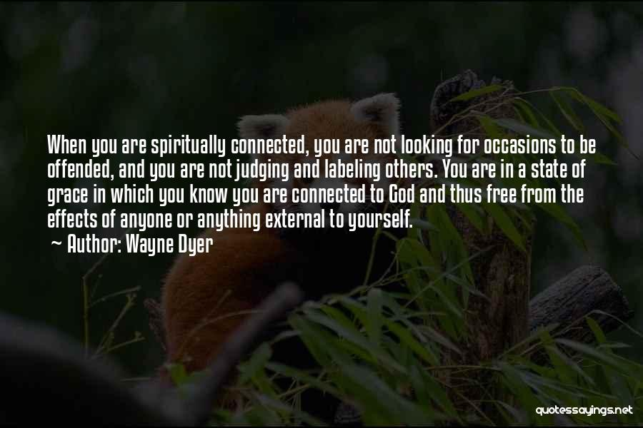 Not Labeling Yourself Quotes By Wayne Dyer