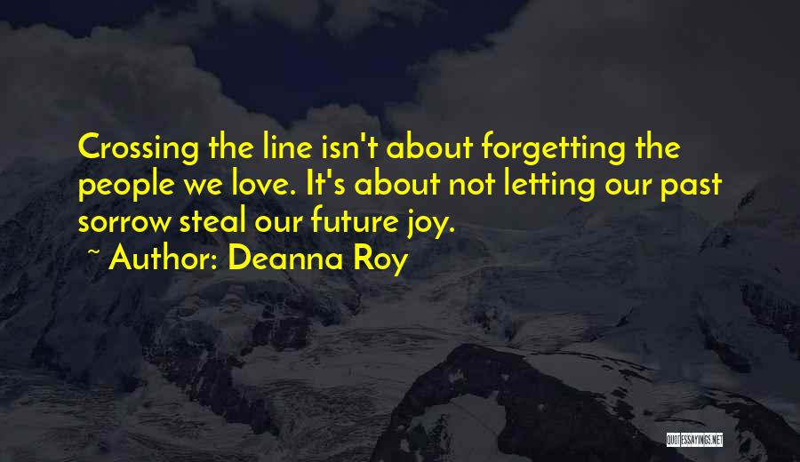 Not Letting Someone Steal Your Joy Quotes By Deanna Roy