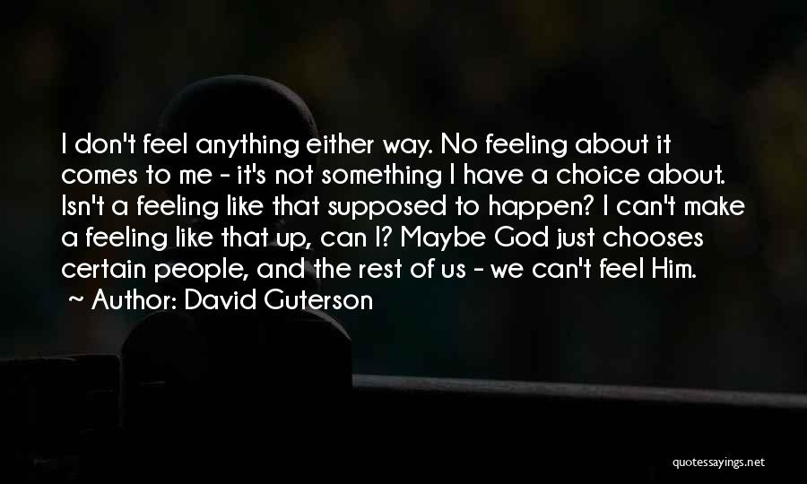 Not Like The Rest Quotes By David Guterson