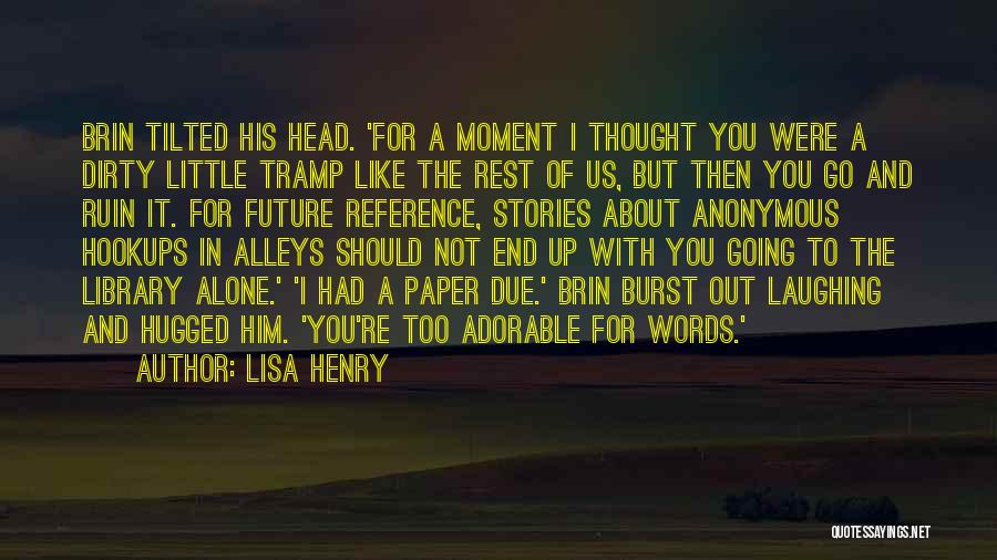 Not Like The Rest Quotes By Lisa Henry