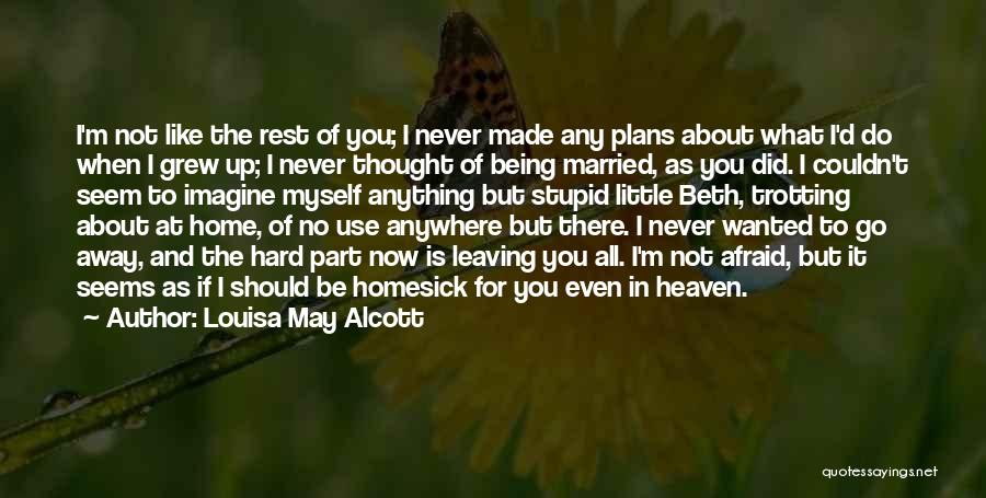 Not Like The Rest Quotes By Louisa May Alcott