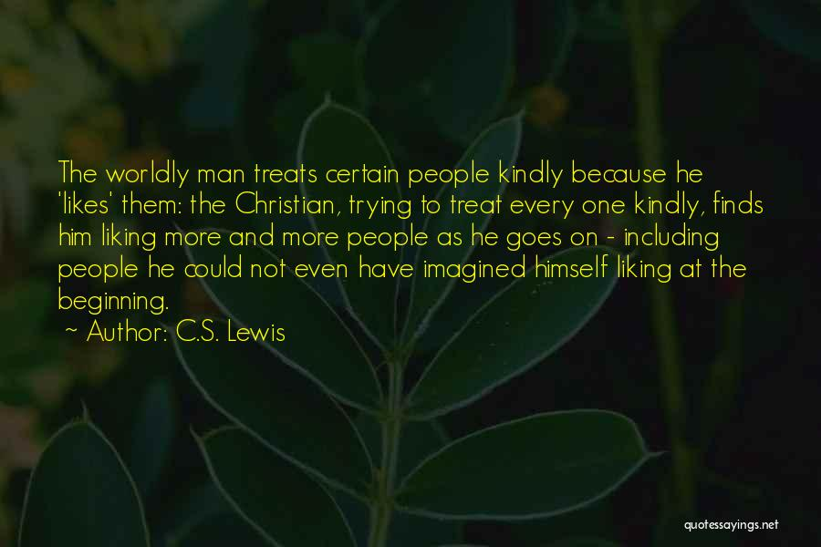 Not Liking Someone Who Likes You Quotes By C.S. Lewis