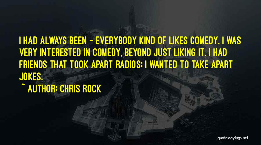Not Liking Someone Who Likes You Quotes By Chris Rock