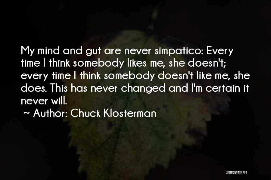 Not Liking Someone Who Likes You Quotes By Chuck Klosterman