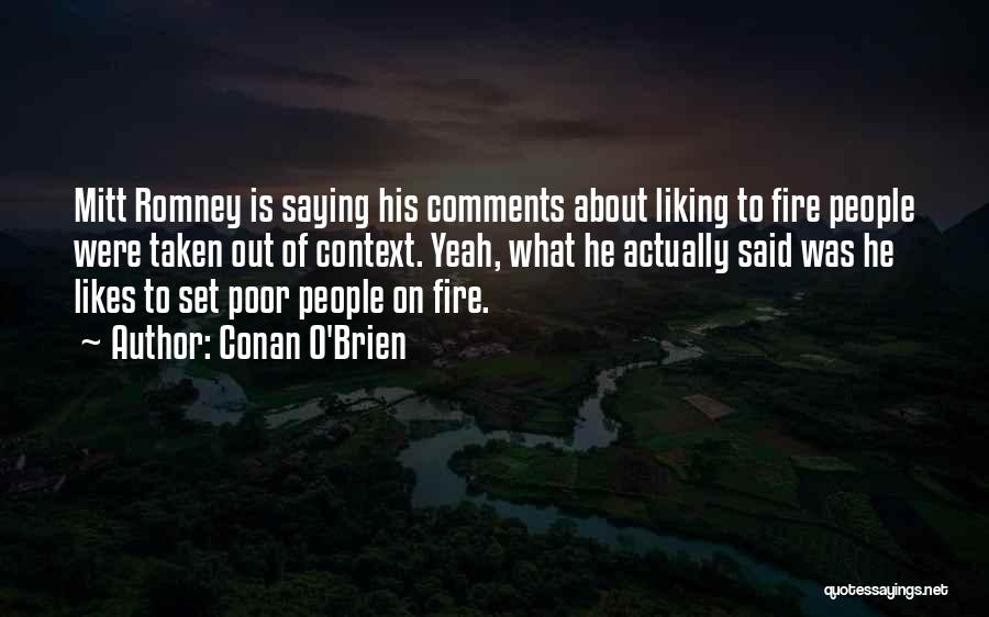 Not Liking Someone Who Likes You Quotes By Conan O'Brien