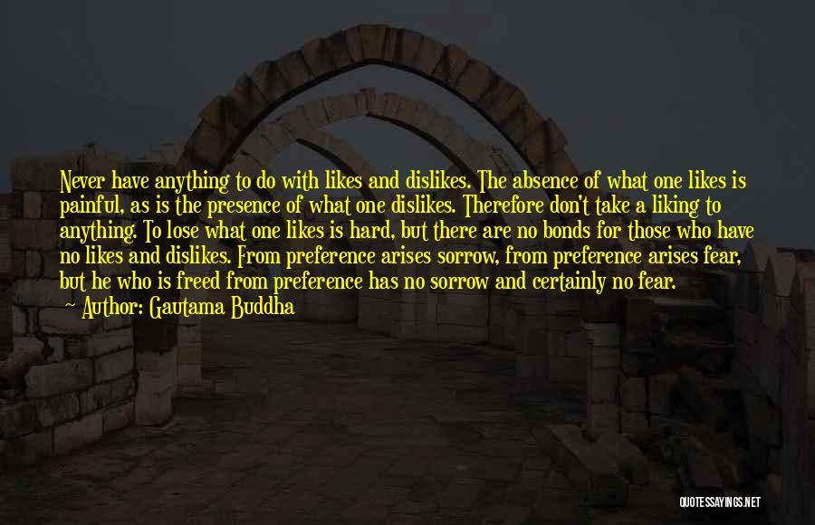 Not Liking Someone Who Likes You Quotes By Gautama Buddha