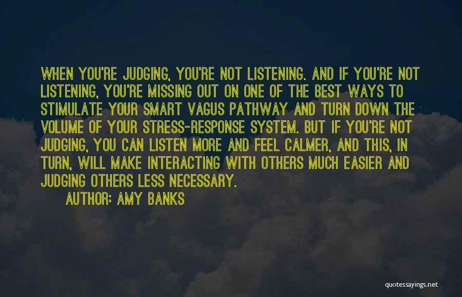Not Listening To Others Quotes By Amy Banks