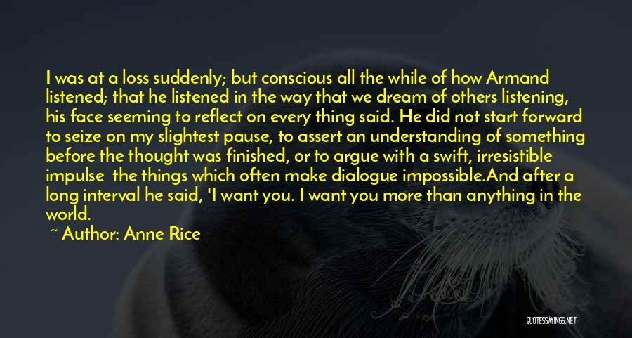 Not Listening To Others Quotes By Anne Rice