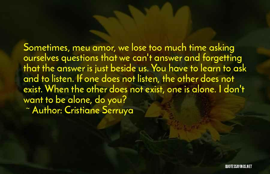Not Listening To Others Quotes By Cristiane Serruya