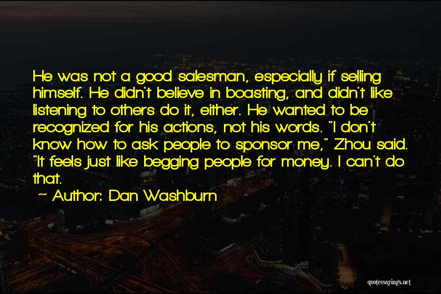 Not Listening To Others Quotes By Dan Washburn