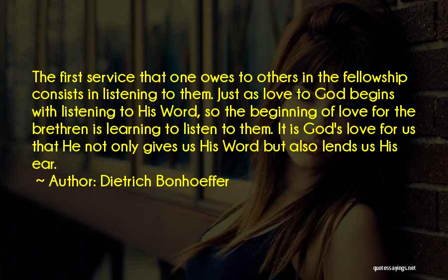 Not Listening To Others Quotes By Dietrich Bonhoeffer