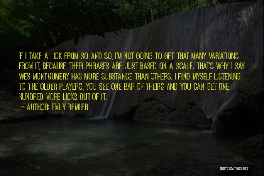 Not Listening To Others Quotes By Emily Remler