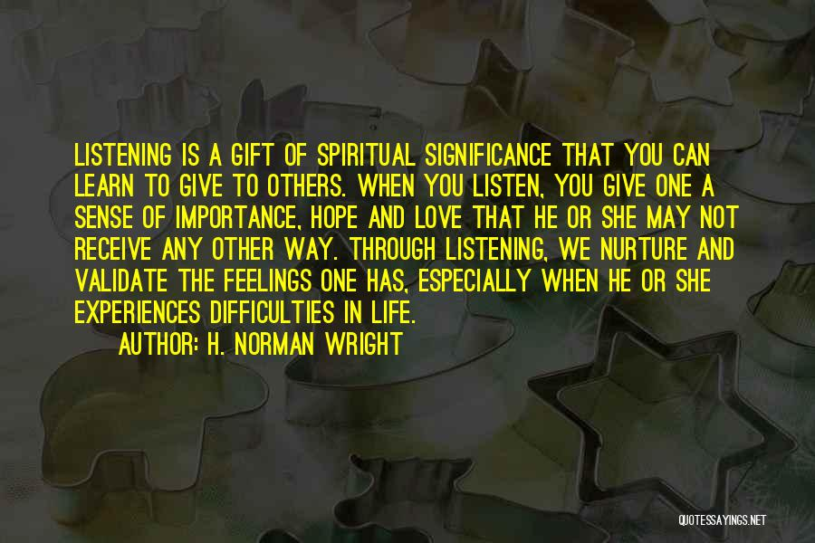 Not Listening To Others Quotes By H. Norman Wright